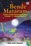 Bende Mataram: Saatnya Kasih Menuntun Ksatria