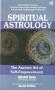 SPIRITUAL ASTROLOGY - The Ancient Art of Self-Empowerment