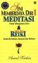 Seni Memberdaya Diri 1: Meditasi & Neo Zen Reiki