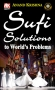Sufi Solutions to World's Problems
